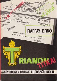 Raffay Ernő - Trianon titkai [antikvár]