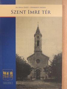 Dr. Bolla Dezső - Szent Imre tér [antikvár]