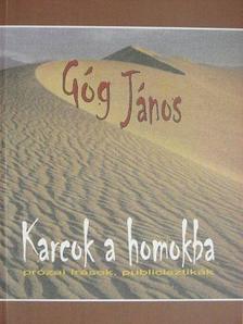Góg János - Karcok a homokba [antikvár]
