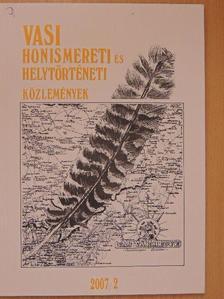 Tóth Kálmán - Vasi Honismereti és Helytörténeti Közlemények 2007/2. [antikvár]