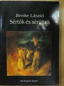 Benke László - Sértők és sérültek [antikvár]