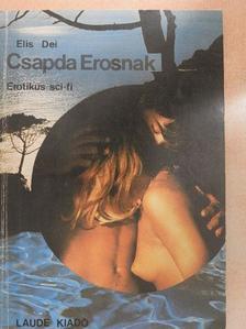 Elis Dei - Csapda Erosnak [antikvár]