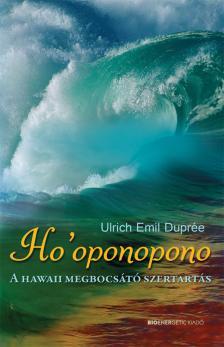 Ulrich Emil Duprée - Ho ́oponopono - A hawaii megbocsátó szertartás