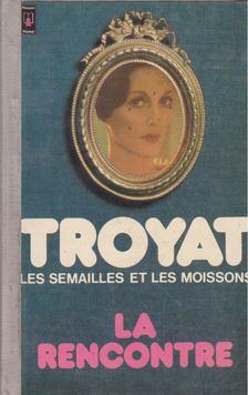 Henri Troyat - La rencontre [antikvár]