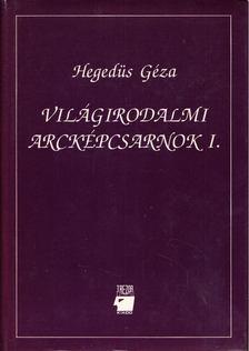 Hegedüs Géza - Világirodalmi arcképcsarnok I. [antikvár]