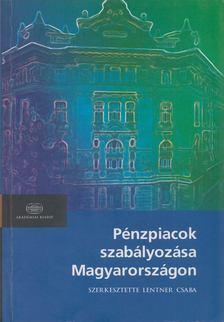 Lentner Csaba - Pénzpiacok szabályozása Magyarországon [antikvár]