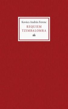 KOVÁCS ANDRÁS FERENC - Requiem Tzimbalomra [eKönyv: epub, mobi]