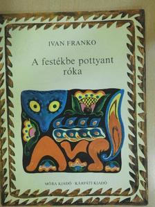 Ivan Franko - A festékbe pottyant róka [antikvár]