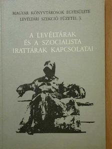 Bán Péter - A levéltárak és a szocialista irattárak kapcsolatai [antikvár]
