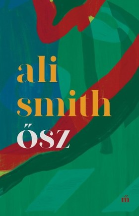 Ali Smith - Ősz [eKönyv: epub, mobi]