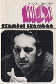Bikácsy Gergely - Andrzej Wajda [antikvár]