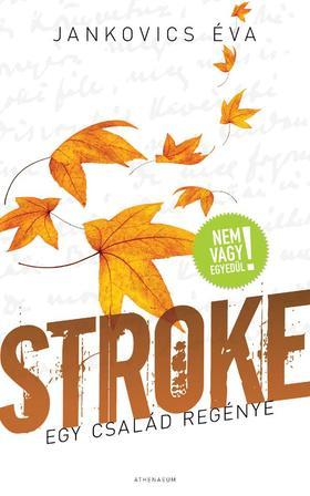 Jankovics Éva - Stroke - Egy család regénye