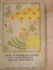 Clara Schelper - Diadalmas jóság/A kis Fadette/Őszi rózsa [antikvár]