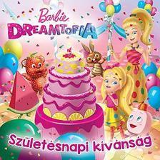 Barbie Dreamtopia - Születésnapi kívánság