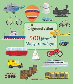 ZSIGMOND GÁBOR - 500 jármű Magyarországon