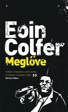 Eoin Colfer - Meglőve