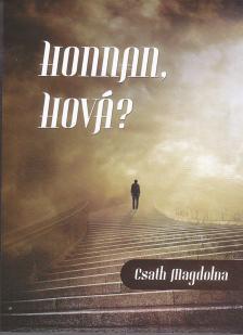 Csáth Magdolna - Honnan, hová? Süllyedünk vagy felemelkedünk?