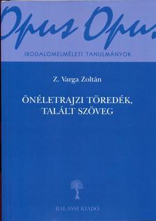 Z. Varga Zoltán - Önéletrajzi töredék, talált szöveg