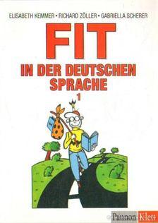 Kemmer, Elisabeth, Zöller, Richard, Scherer, Gabriella - FIT in der deutschen sprache I.-II. [antikvár]