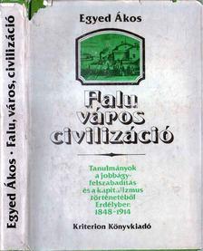 Egyed Ákos - Falu, város, civilizáció [antikvár]