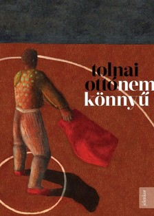 TOLNAI OTTÓ - Nem könnyű [eKönyv: epub, mobi]