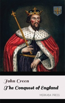 John Green - The Conquest of England [eKönyv: epub, mobi]