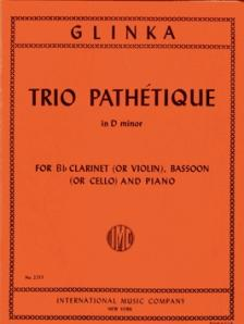 GLINKA - TRIO PATHÉTIQUE IN D MINOR FOR Bb CLARINET (OR VIOLIN), BASSOON (OR CELLO) AND PIANO