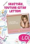 Marni Bates - Segítség, YouTube-sztár lettem! [eKönyv: epub, mobi]