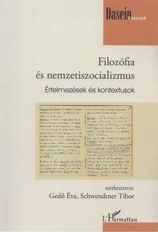 Schwendtner Tibor (szerk.), Gedő Éva (szerk.) - Filozófia és nemzetiszocializmus [antikvár]