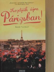 Sarah Turnbull - Kezdjük újra Párizsban! [antikvár]