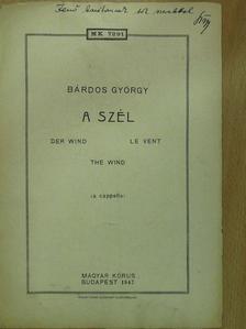 Bárdos György - A szél (dedikált példány) [antikvár]