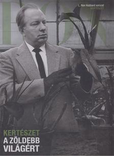 L. RON HUBBARD - Kertészet [antikvár]