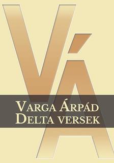 VARGA ÁRPÁD - Delta versek