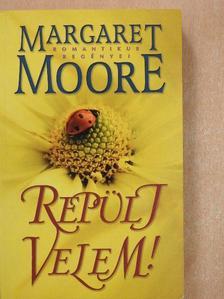 Margaret Moore - Repülj velem! [antikvár]