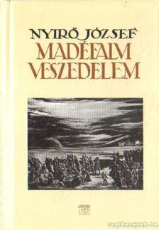 NYÍRŐ JÓZSEF - Madéfalvi veszedelem [antikvár]