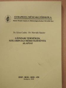 Dr. Horváth Sándor - Gépipari termékek szilárdsági méretezésének alapjai [antikvár]