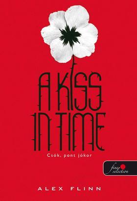 Alex Flinn - Csók, pont jókor - KEMÉNY BORÍTÓS