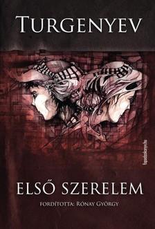 Ivan Szergejevics Turgenyev - Első szerelem [eKönyv: epub, mobi]