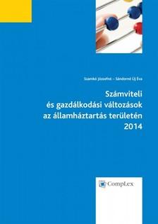 Szamkó Józsefné - Sándorné Új Éva - Számviteli és gazdálkodási változások azállamháztartás területén 2014 [eKönyv: epub, mobi]