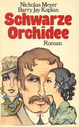 MEYER, NICHOLAS - KAPLAN, BARRY JAY - Schwarze Orchidee (Eredeti cím: Black Orchid) [antikvár]