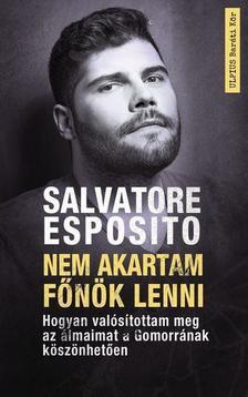 Salvatore Esposito - Nem akartam főnök lenni  - A Gomorrával váltak valóra az álmaim