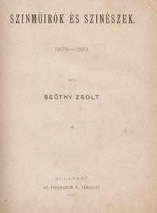 Beöthy Zsolt - Szinműirók és szinészek [antikvár]