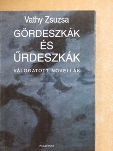 Vathy Zsuzsa - Gördeszkák és űrdeszkák [antikvár]