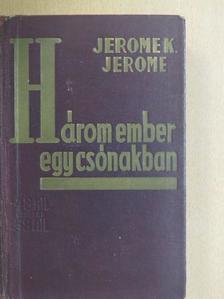 Jerome K. Jerome - Három ember egy csónakban [antikvár]