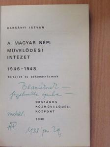 Harsányi István - A Magyar Népi Művelődési Intézet 1946-1948 (dedikált példány) [antikvár]