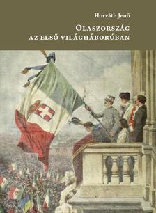 HORVÁTH JENŐ - Olaszország az első világháborúban
