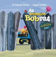M. Kácsor Zoltán - Az ármányos Bobcat