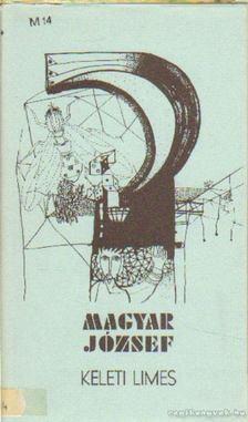 Magyar József - Keleti limes [antikvár]