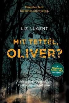 Liz Nugent - Mit tettél, Oliver? [eKönyv: epub, mobi]