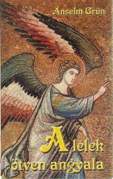 Grün, Anselm - A lélek ötven angyala [antikvár]